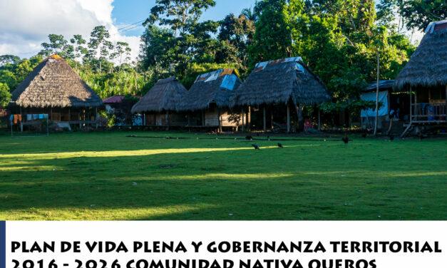 Plan de vida plena y gobernanza territorial de la comunidad nativa Queros Wachiperi